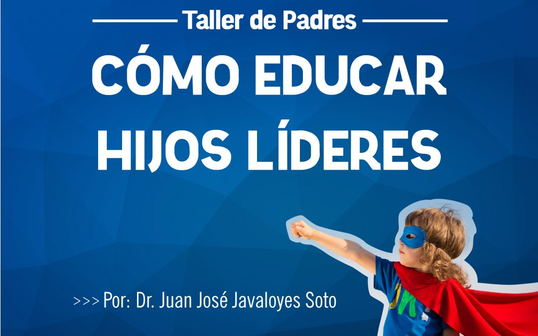 Cómo educar hijos líderes